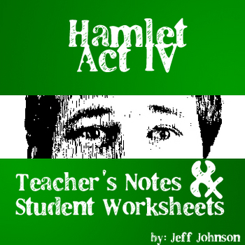 Hamlet Act IV Study Guide with Teacher's Notes