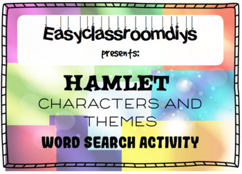 Hamlet - Characters and Themes Introductory Word Search Activity!
