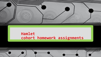 Hamlet - Cohort Homework Tasks