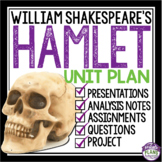 HAMLET UNIT PLAN: ASSIGNMENTS, PRESENTATIONS, ACTIVITIES, & MORE!