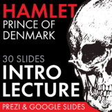 Hamlet, Introduction to Shakespeare's Hamlet, Introductory Prezi & Google Slides