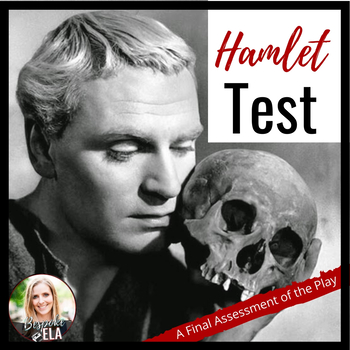 Hamlet Final Test and Assessment -- Multiple-Choice and Short Answer {EDITABLE}