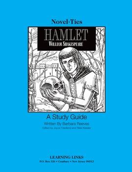 Hamlet - Novel-Ties Study Guide