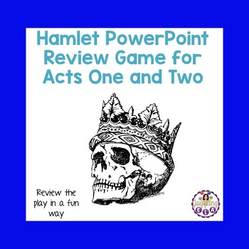 Hamlet PowerPoint Review Game  for Acts One and Two