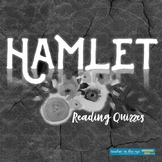 Hamlet Reading Quizzes--Print and Use! w/Answer Keys!