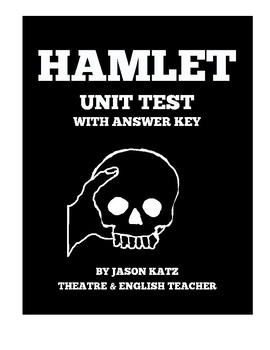 Hamlet Unit Test With Answer Key by Jason Katz The Drama ...