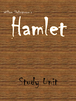 Hamlet by William Shakespeare Study Unit: Creative Activities and more!