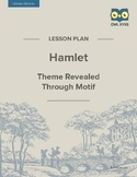 Hamlet: Theme Revealed Through Motif Lesson Plan