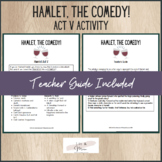 Hamlet the Comedy! Act V Activity