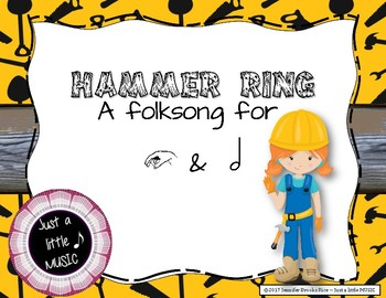 Hammer Ring - folk song for teaching ta-ah (half note) and la