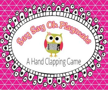 Hand Clapping Game - Say Say Oh Playmate