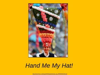 Hand Me My Hat!