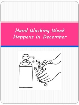 Hand Washing Week Happens In December