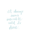 Hand-lettered It Always Seems Impossible Quote