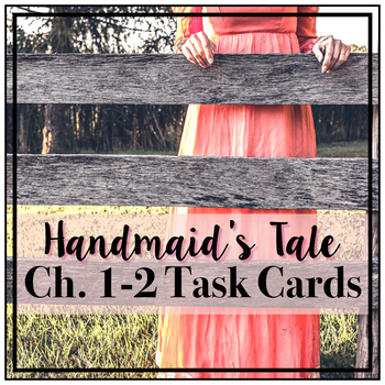 Handmaid's Tale - Ch. 1-2 Task Cards - Epigraph, Caste System, & World-Building