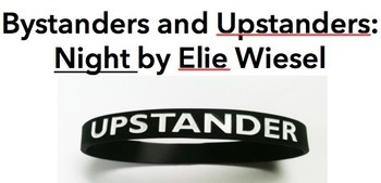 Handout  / Lesson for Night by Elie Wiesel: Upstanders and Bystanders
