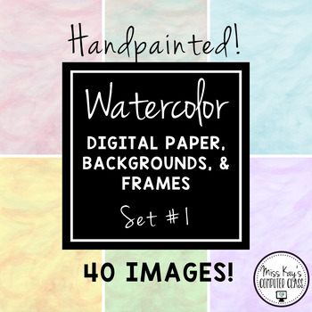 Handpainted Watercolor Digital Paper, Backgrounds, and Frames - Set #1