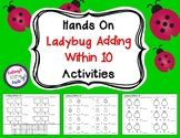 Hands On Adding Within 10 Ladybug Activities