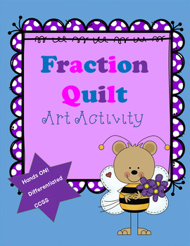 Hands On, Differentiated Fraction Quilt Math and Art Activity ~