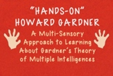 """Hands-On"" Howard Gardner: An Activity for Middle and High"