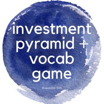 Investment Pyramid + Vocab Game Printables for Hands-on Learning