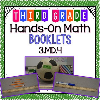 Hands-On Math Booklet 3.MD.4 {Linear Measurement}