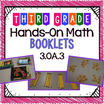 Hands-On Math Booklet 3.OA.3 {Multiplication & Division Word Problems}