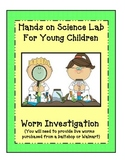 Hands On Science Lab  Worm Investigation for kindergarten, 1st and 2nd grade