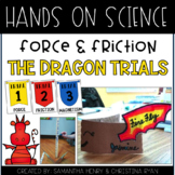Hands On Science - The Dragon Trials (Force & Friction)