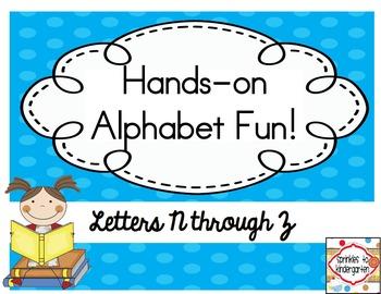 Hands-on Alphabet Fun!  Letters N-Z