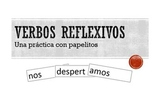 Hands-on Reflexive Verb Practice with a Powerpoint and Papelitos