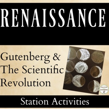 The Scientific Revolution and Gutenberg's Printing Press 5 Station Activities