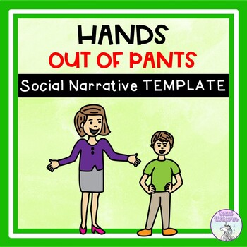 Hands out of Pants - Social Story Template