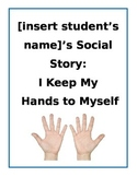 Hands-to-Self Social Story - I Keep My Hands to Myself - EDITABLE