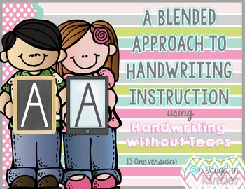 Handwriting {A Blended Approach using Handwriting Without Tears}