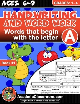Handwriting: And Word Work. Words That Begin With The Letter (A)