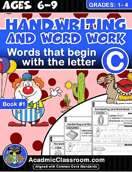 Handwriting: And Word Work. Words That Begin With The Letter (C)