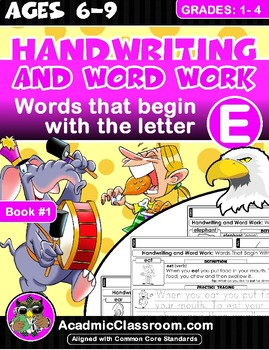 Handwriting: And Word Work. Words That Begin With The Letter (E)