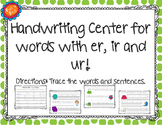 Handwriting Center for words with er, ir and ur