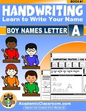 Handwriting Daily Practice: Learn To Write Your Name. Boy Names Beginning With A
