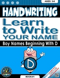 Handwriting Daily Practice: Learn To Write Your Name. Boy Names Beginning With D
