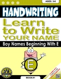 Handwriting Daily Practice: Learn To Write Your Name. Boy Names Beginning With E