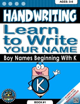 Handwriting Daily Practice: Learn To Write Your Name. Boy Names Beginning With K