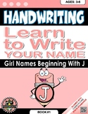 Handwriting Daily Practice Learn To Write Your Name. Girl Names Beginning With J