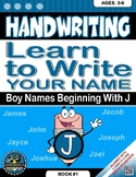 Handwriting Daily Practice: Learn To Write Your Name. Boy Names Beginning With J