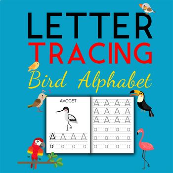 Handwriting Practice Bird Alphabet Tracing Letters A-Z and Word Tracing