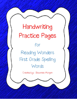 Handwriting Practice Pages for 1st Grade Reading Wonders Spelling Words Unit 1-3