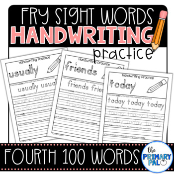 Handwriting Practice for the Fourth 100 Fry Sight Words
