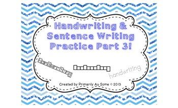 Handwriting & Sentence Work Practice Part Three