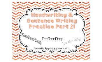 Handwriting & Sentence Work Practice Part Two